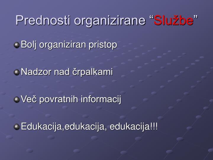 """Prednosti organizirane """""""