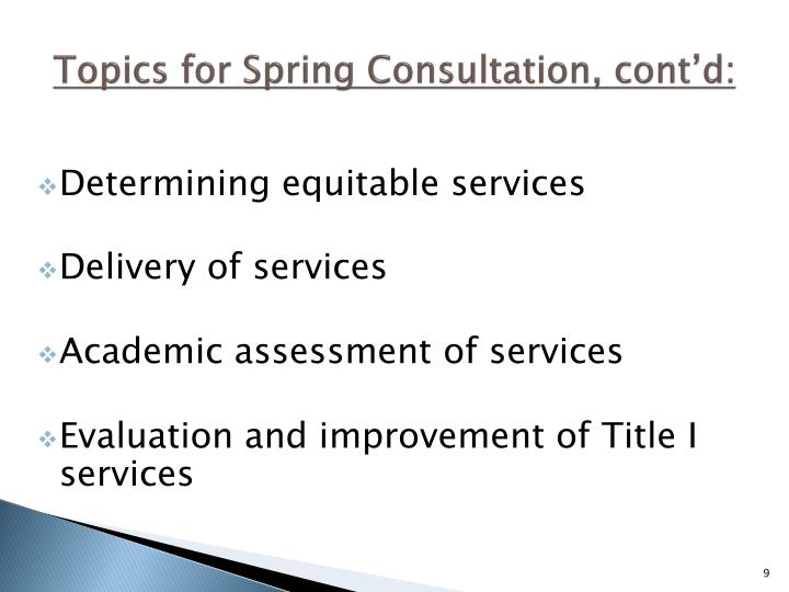 Topics for Spring Consultation, cont'd: