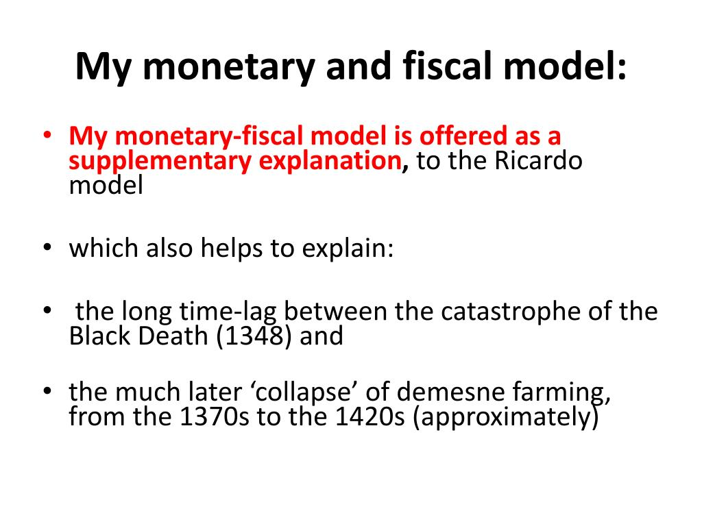 My monetary and fiscal model: