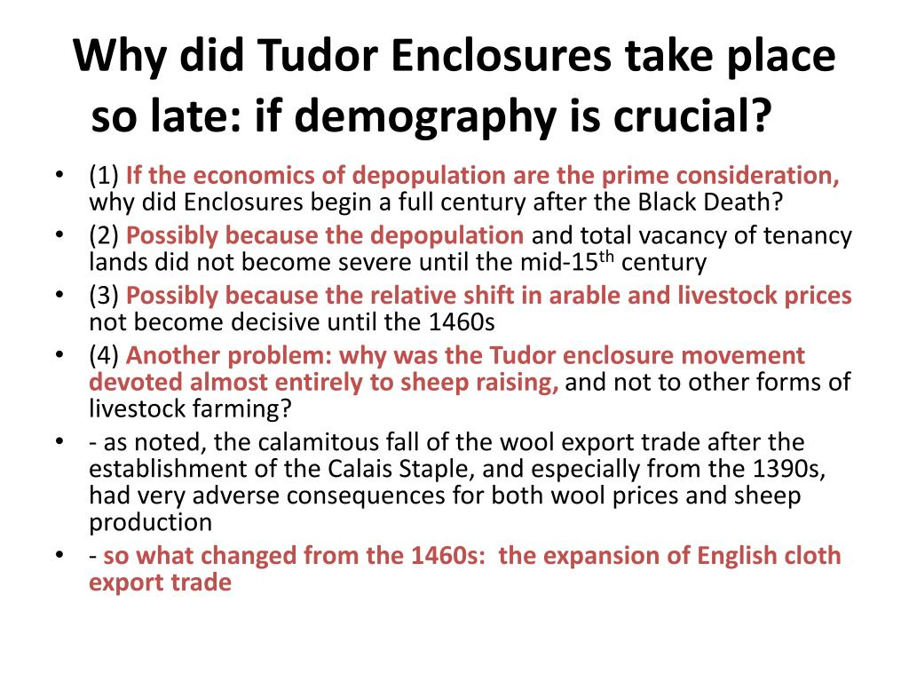 Why did Tudor Enclosures take place so late: if demography is crucial?