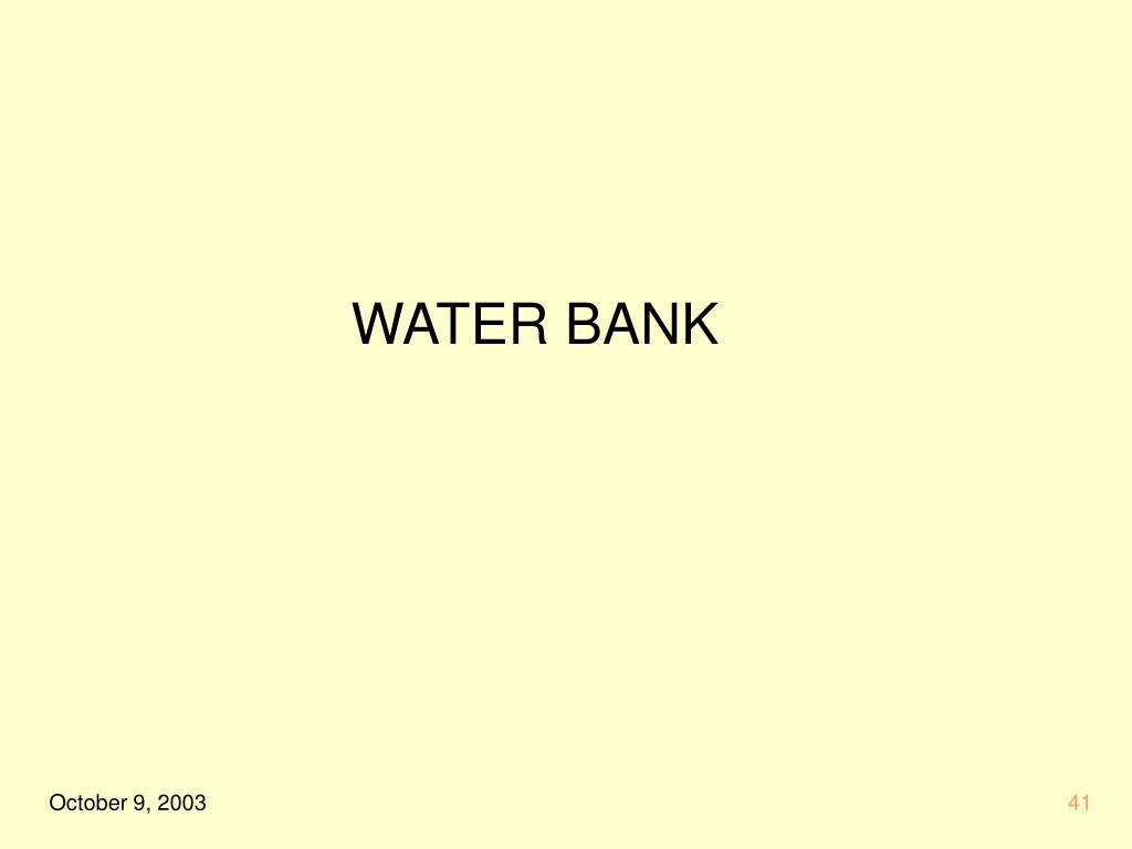 WATER BANK