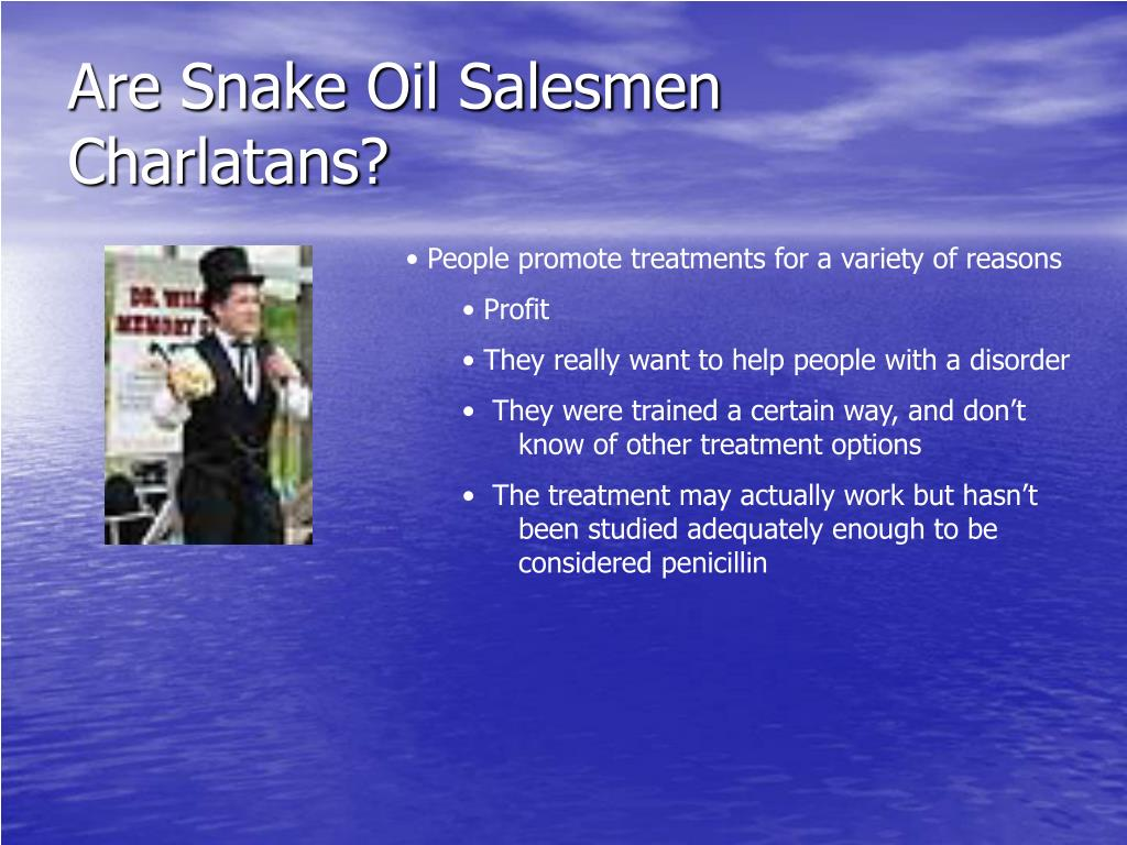 Are Snake Oil Salesmen Charlatans?