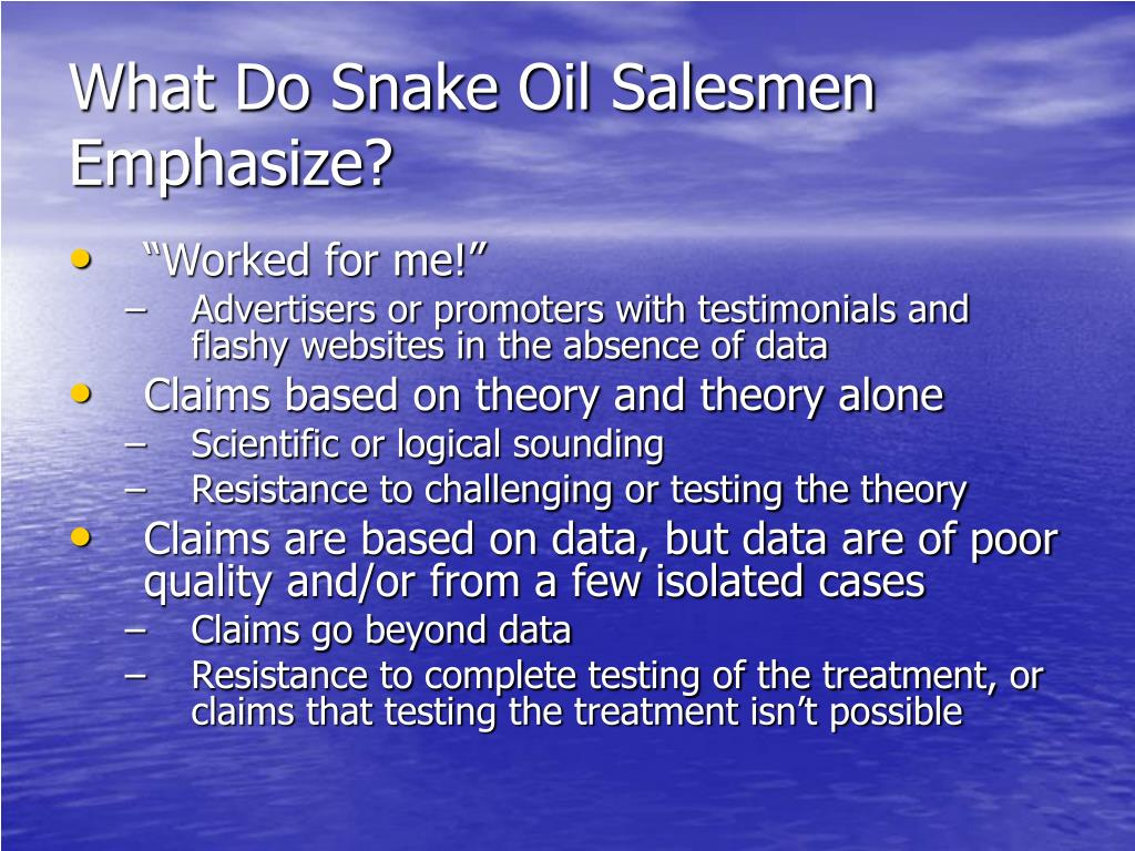 What Do Snake Oil Salesmen Emphasize?
