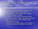 what do snake oil salesmen emphasize