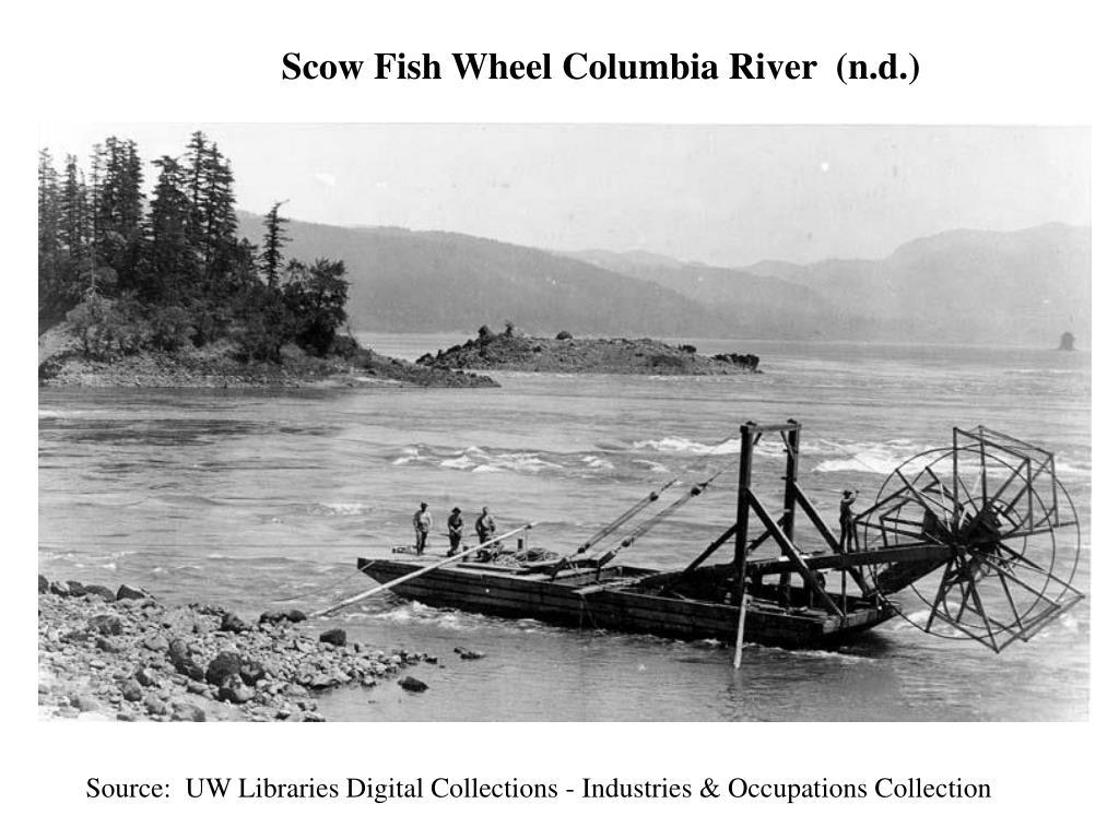 Scow Fish Wheel Columbia River  (n.d.)