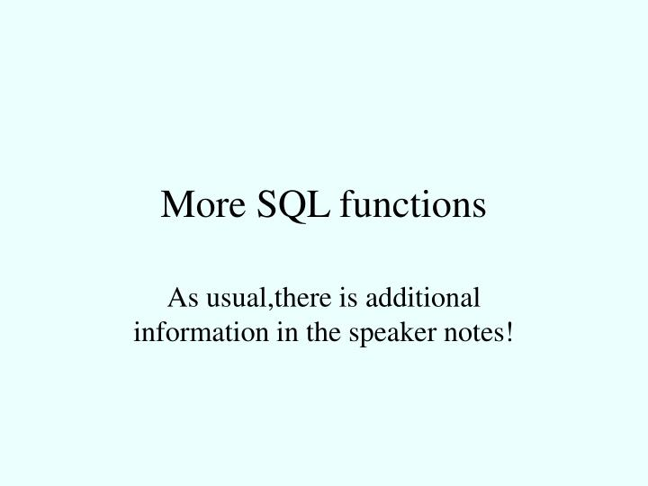 More SQL functions