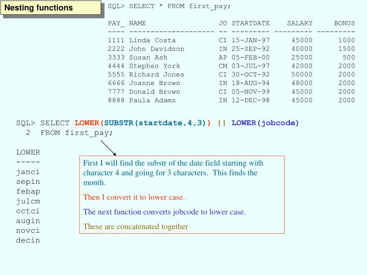SQL> SELECT * FROM first_pay;