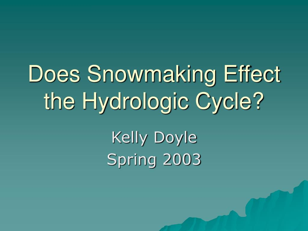 Does Snowmaking Effect the Hydrologic Cycle?