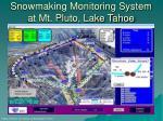 snowmaking monitoring system at mt pluto lake tahoe