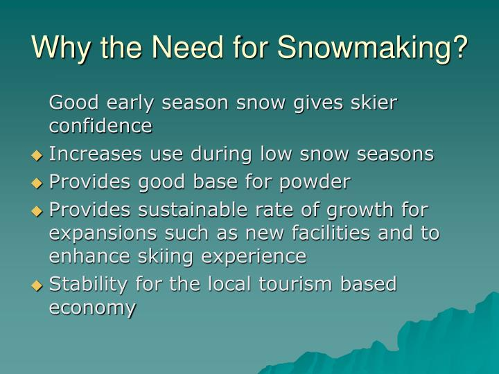 Why the need for snowmaking