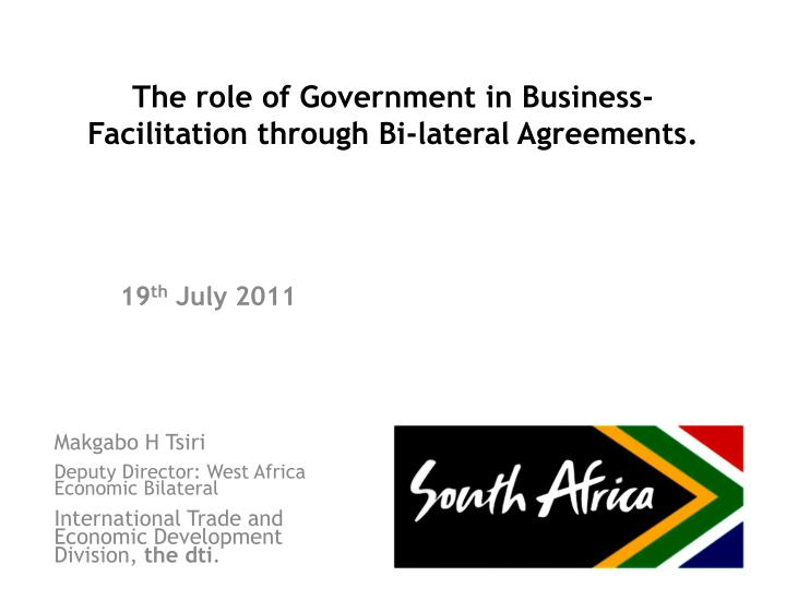 The role of government in business facilitation through bi lateral agreements