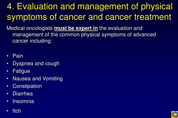 4. Evaluation and management of physical symptoms of cancer and cancer treatment