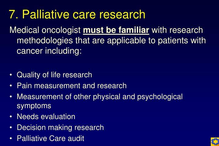 7. Palliative care research