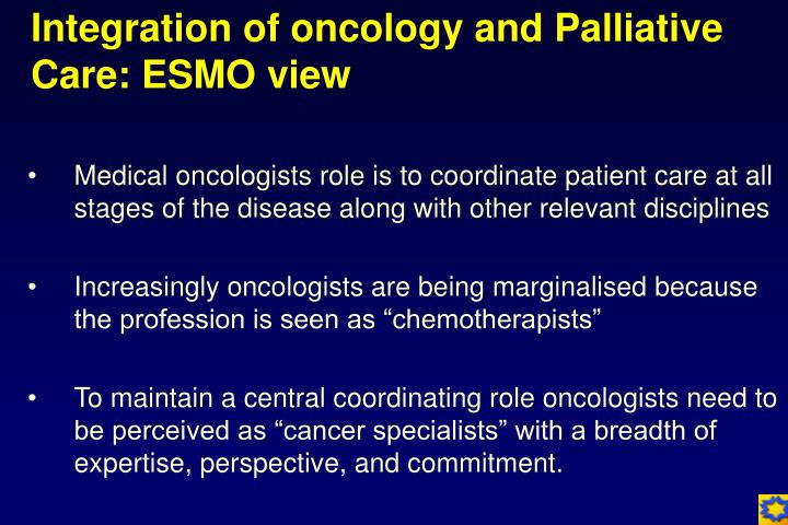 Integration of oncology and Palliative Care: ESMO view