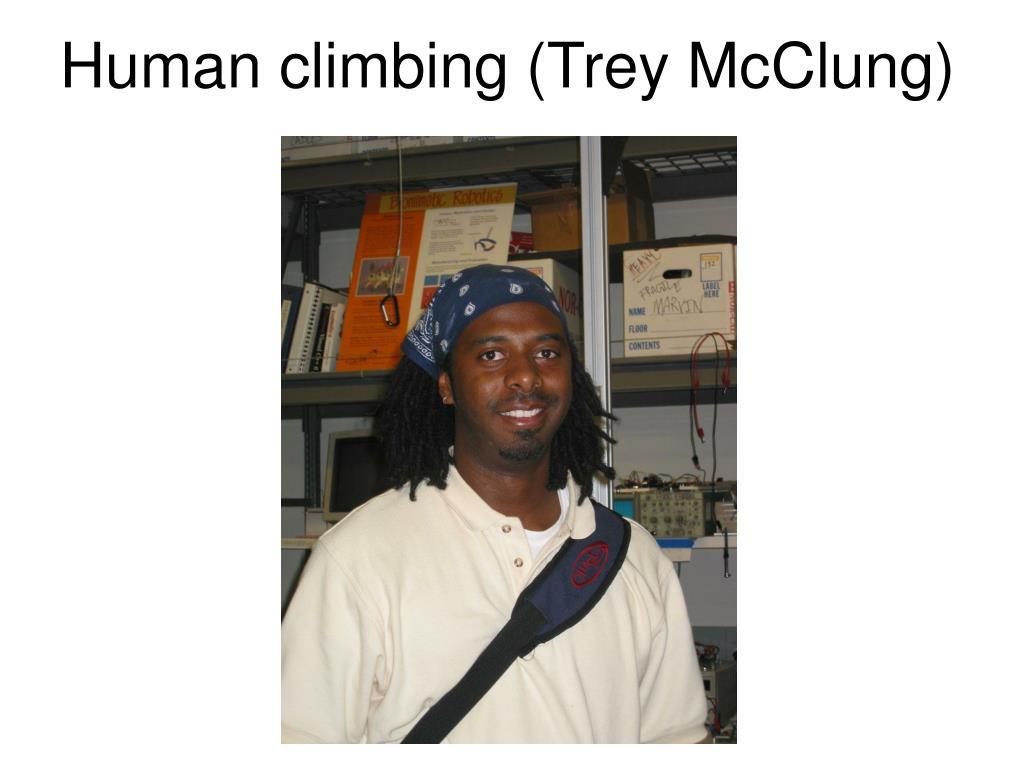 Human climbing (Trey McClung)