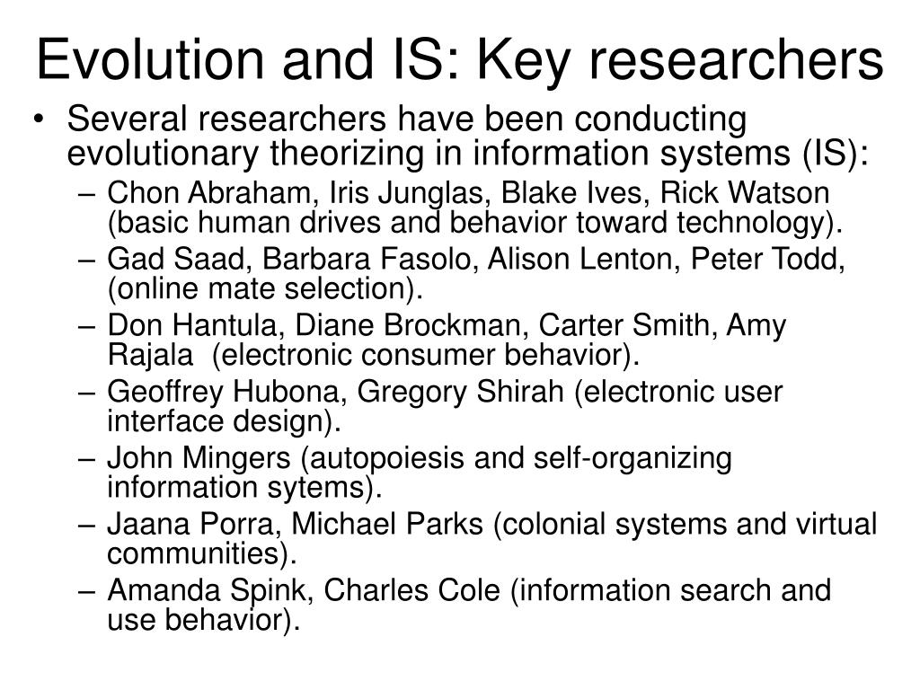 Evolution and IS: Key researchers