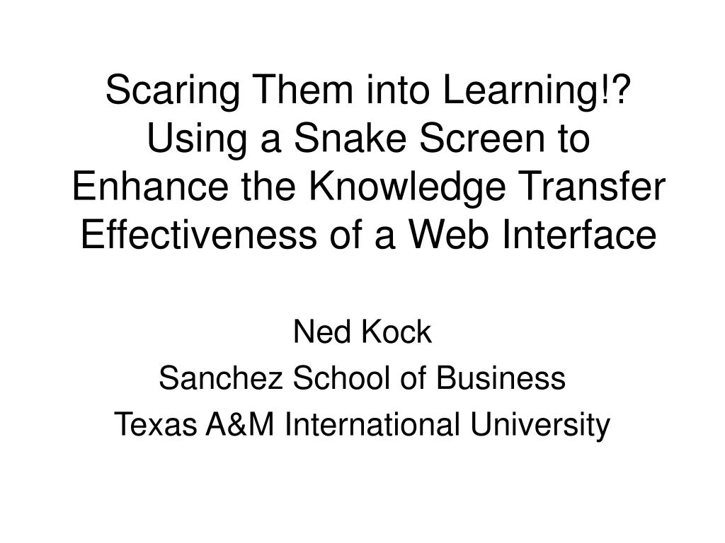 Scaring Them into Learning!? Using a Snake Screen to Enhance the Knowledge Transfer Effectiveness of a Web Interface