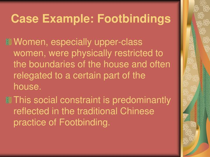 Case Example: Footbindings