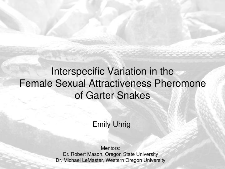 Interspecific variation in the female sexual attractiveness pheromone of garter snakes