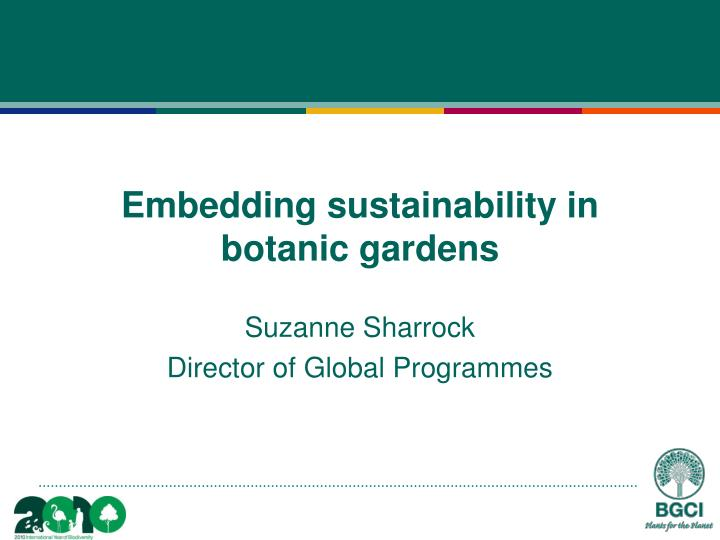 Embedding sustainability in botanic gardens