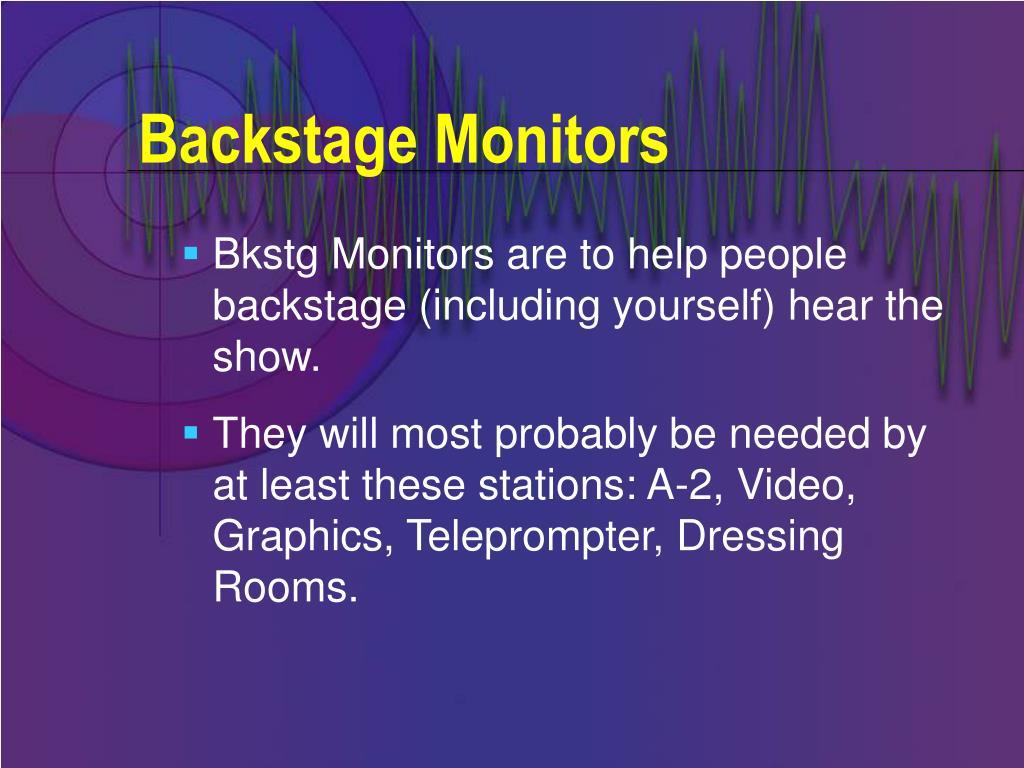 Backstage Monitors