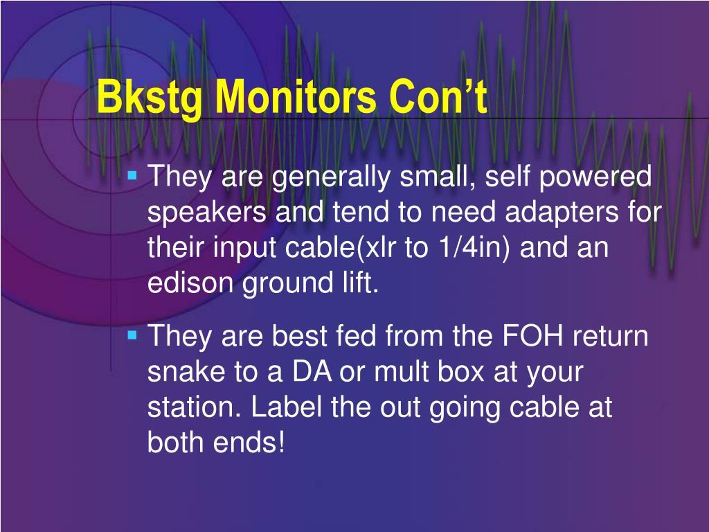 Bkstg Monitors Con't