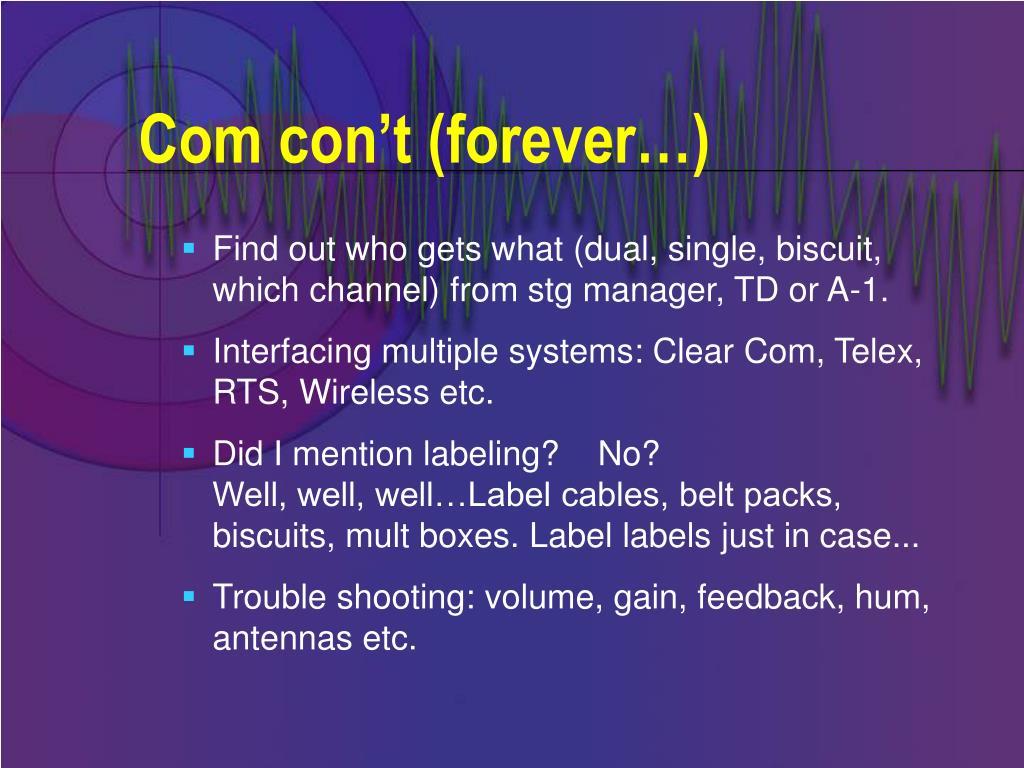 Com con't (forever…)