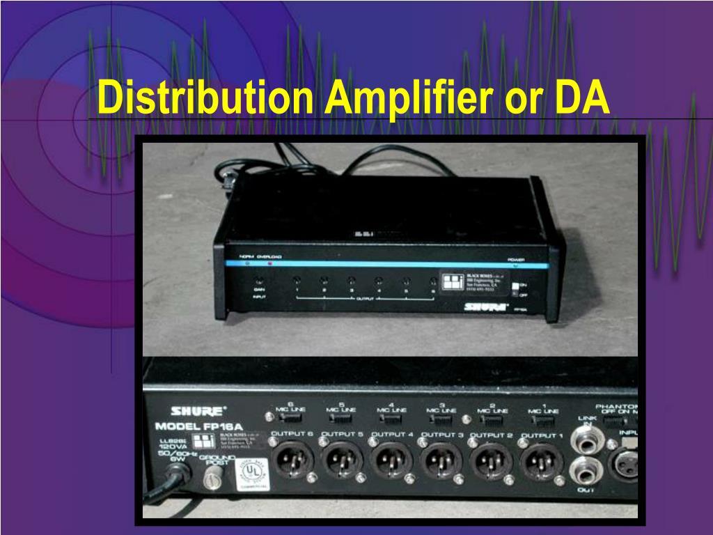 Distribution Amplifier or DA