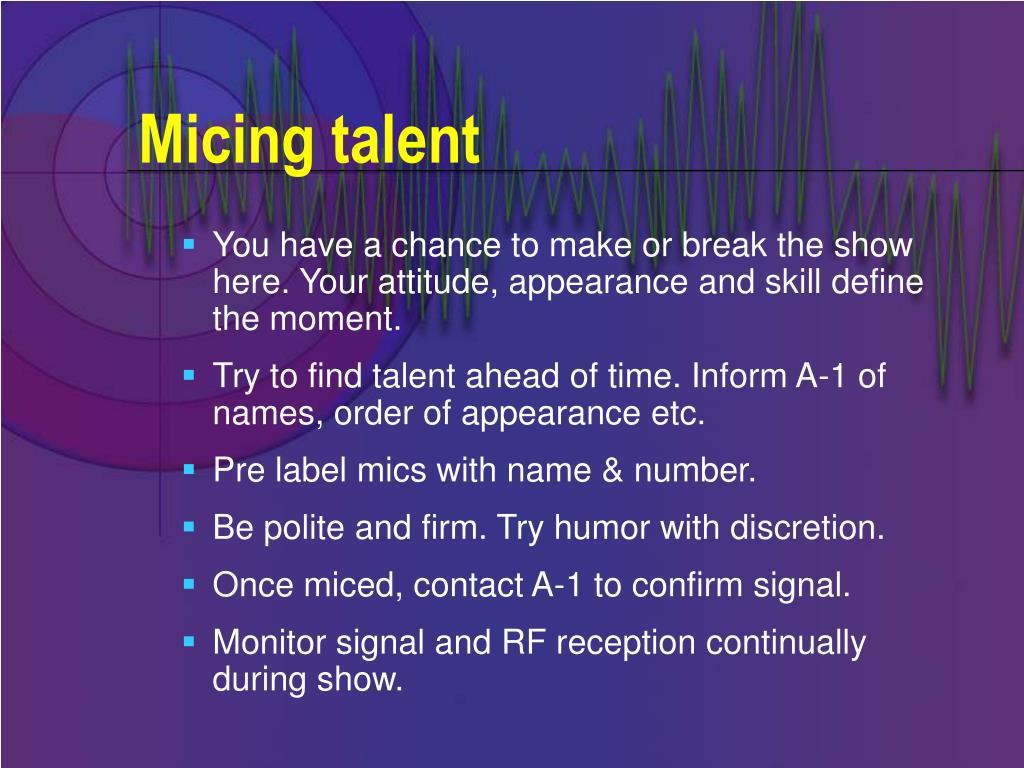 Micing talent