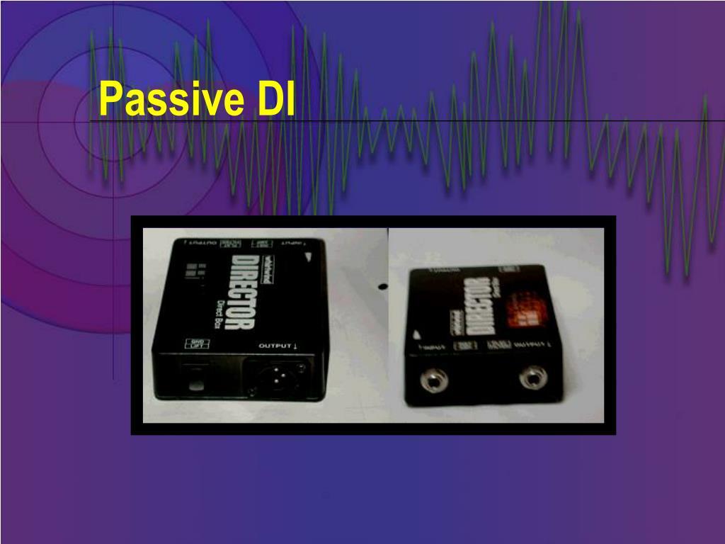Passive DI