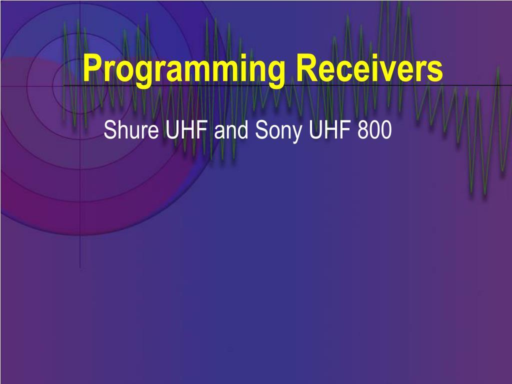 Programming Receivers