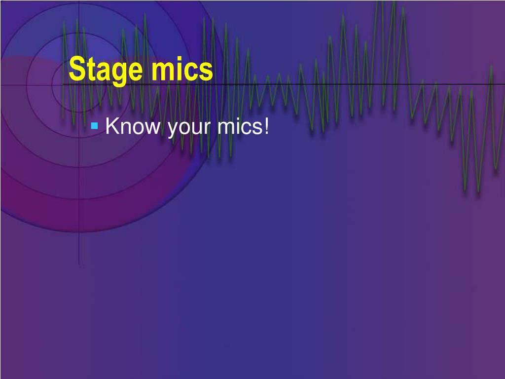 Stage mics
