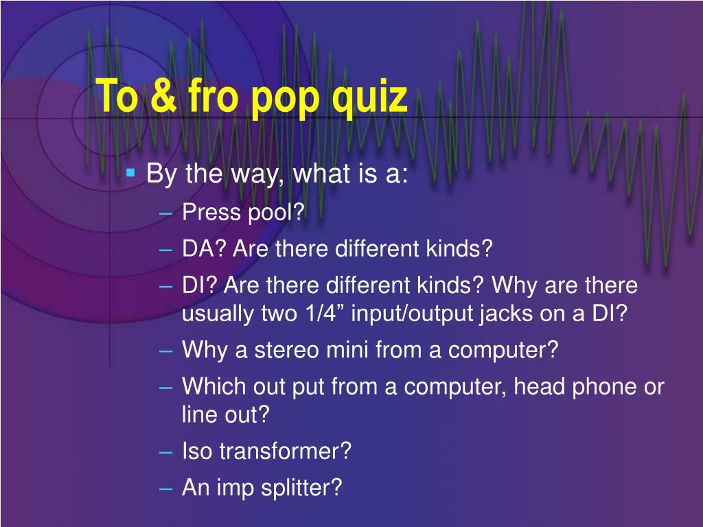 To & fro pop quiz