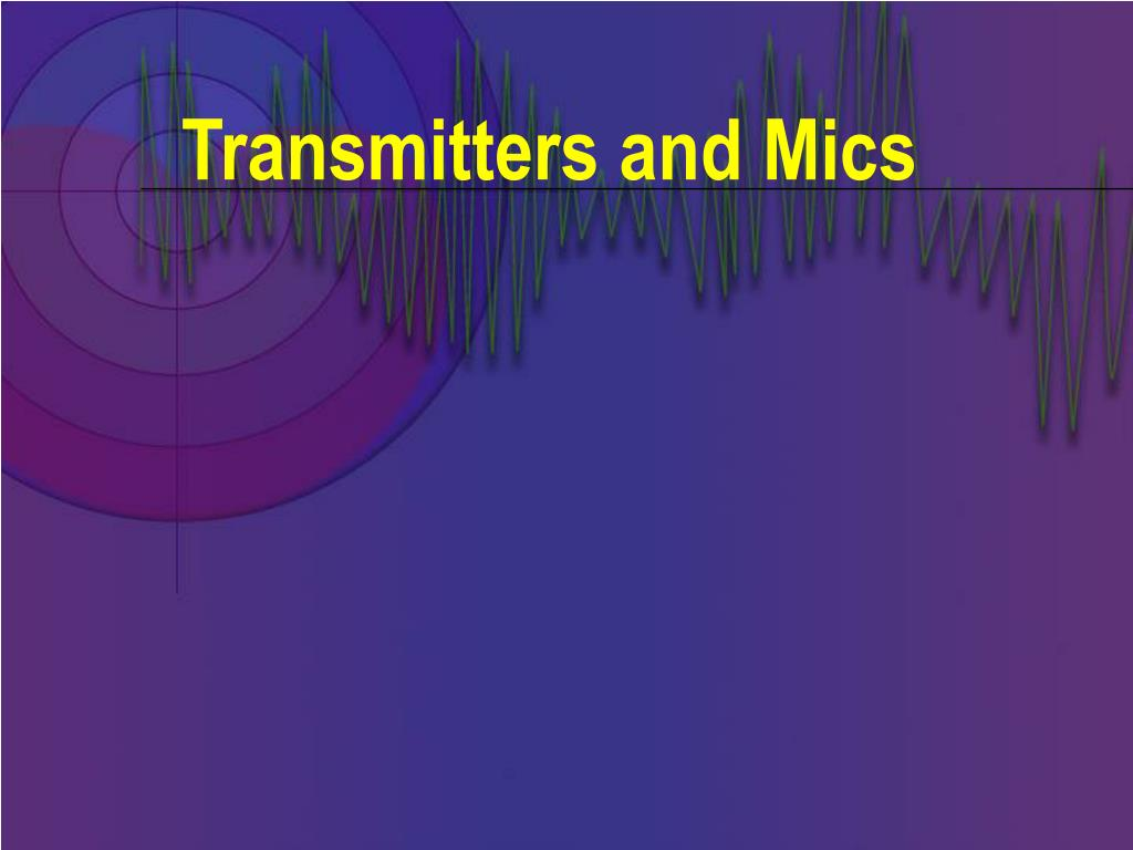 Transmitters and Mics