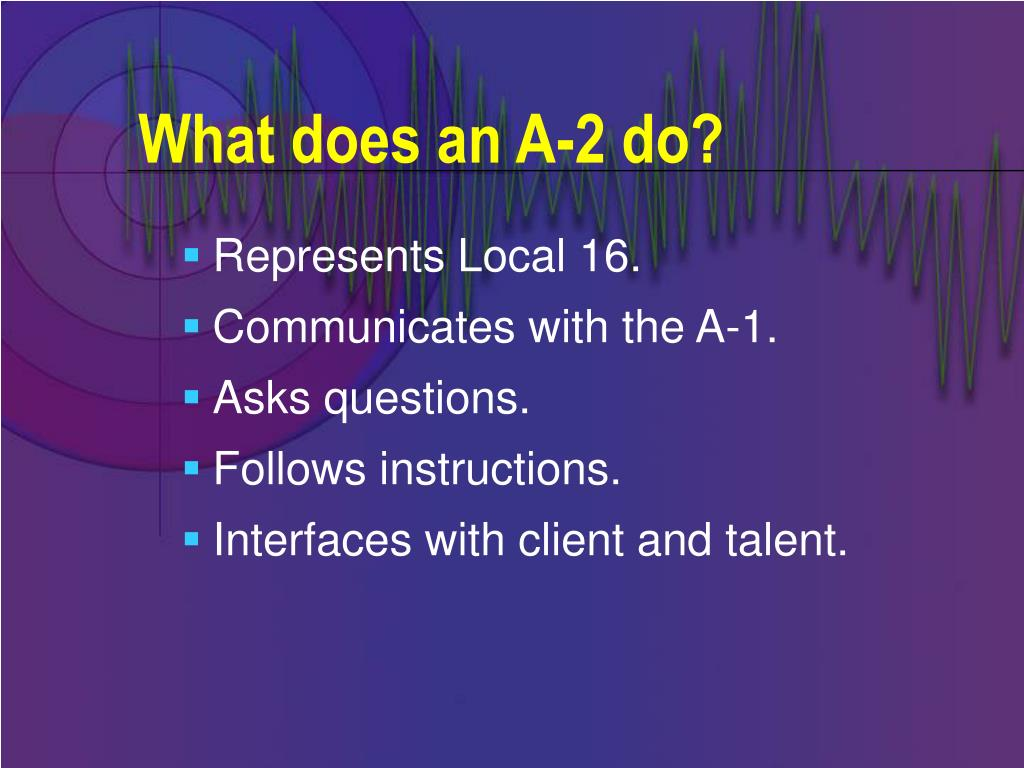 What does an A-2 do?