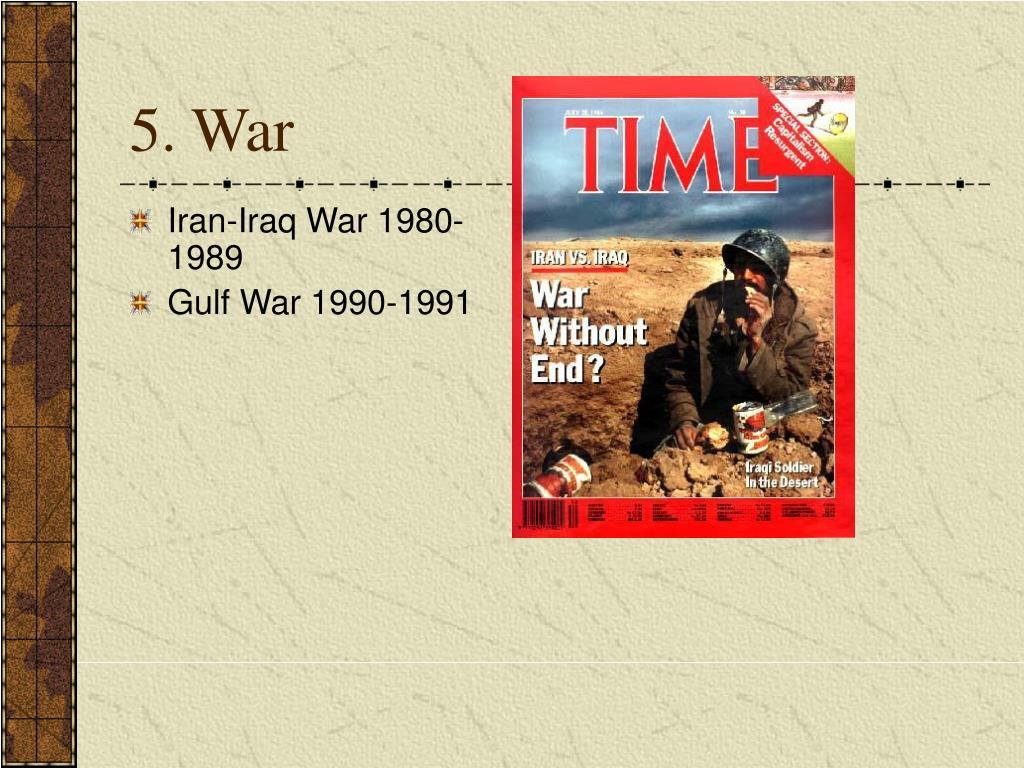 5. War