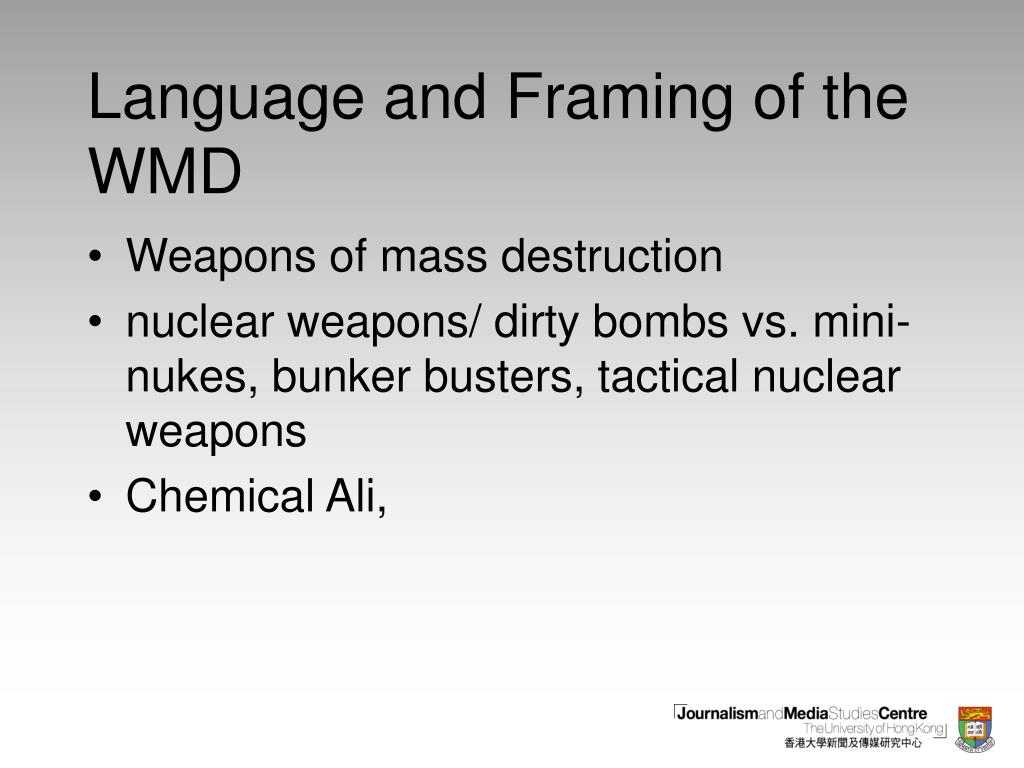 Language and Framing of the WMD