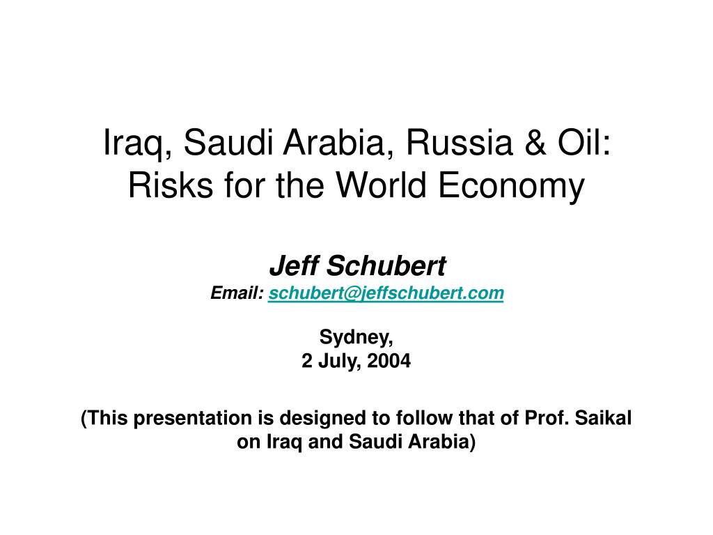 Iraq, Saudi Arabia, Russia & Oil: