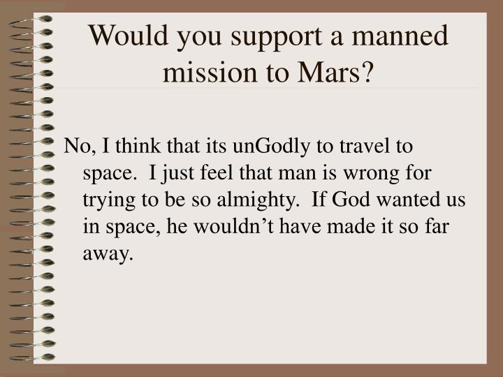 Would you support a manned mission to Mars?