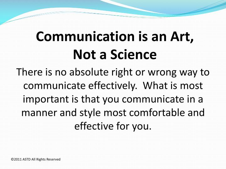 communication is a art or a science 3 during this semester, the concept of communication was presented as being either an art form or a science process it is during research for this class i began.