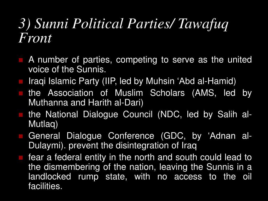 3) Sunni Political Parties/ Tawafuq Front