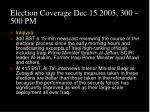 election coverage dec 15 2005 300 500 pm