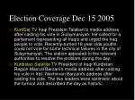 election coverage dec 15 200540