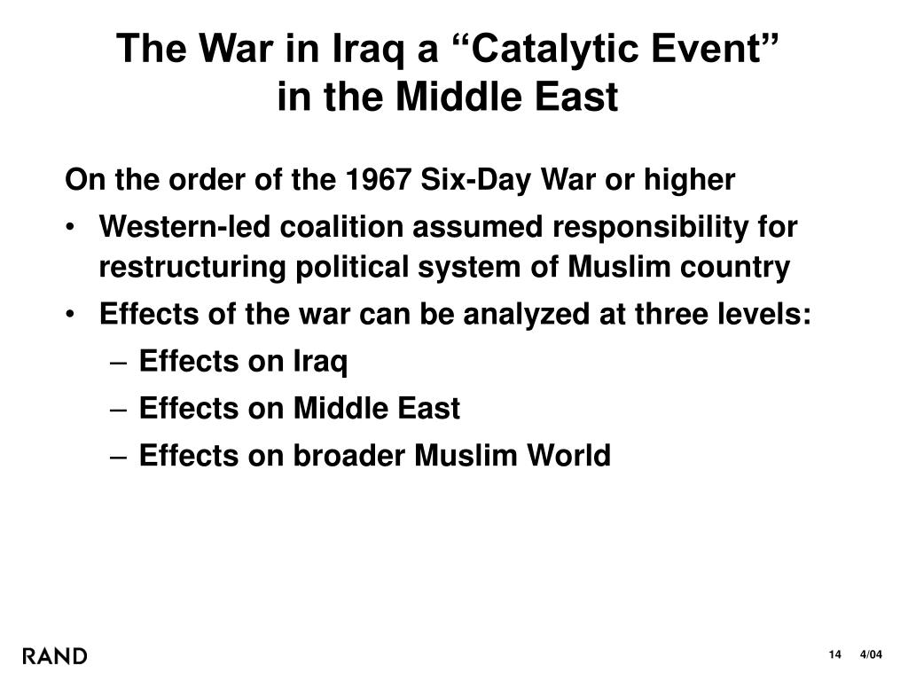 """The War in Iraq a """"Catalytic Event"""""""