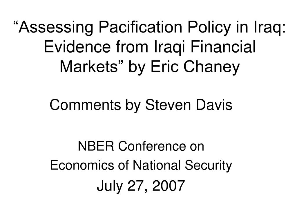 """Assessing Pacification Policy in Iraq: Evidence from Iraqi Financial Markets"" by Eric Chaney"