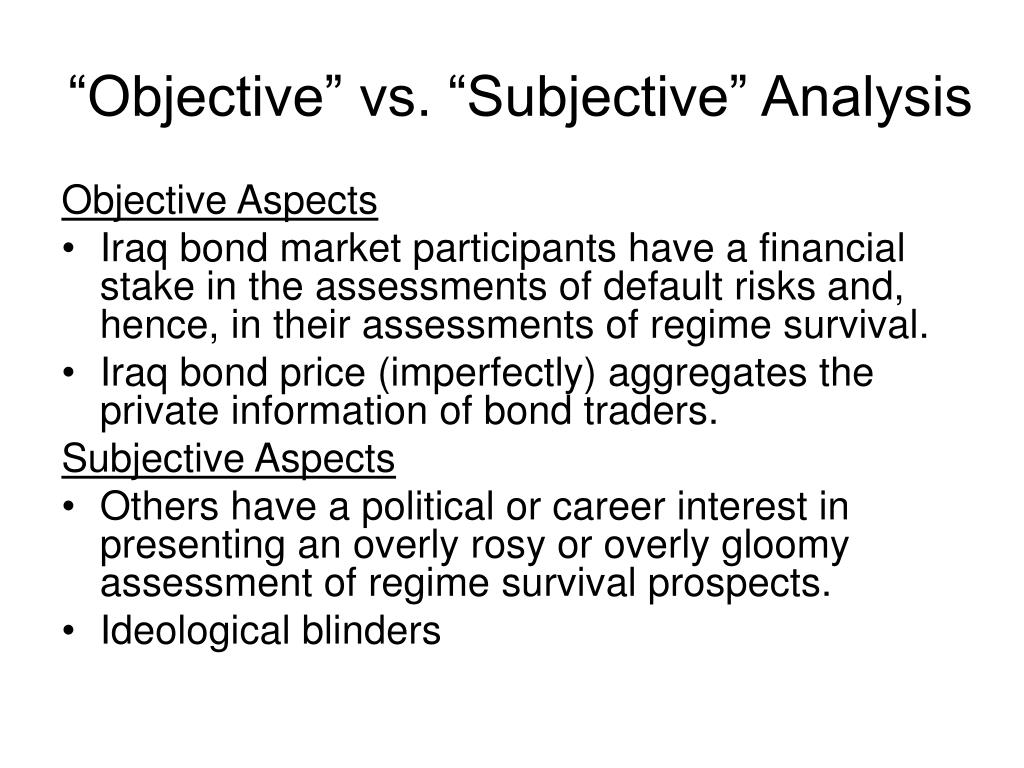 """Objective"" vs. ""Subjective"" Analysis"