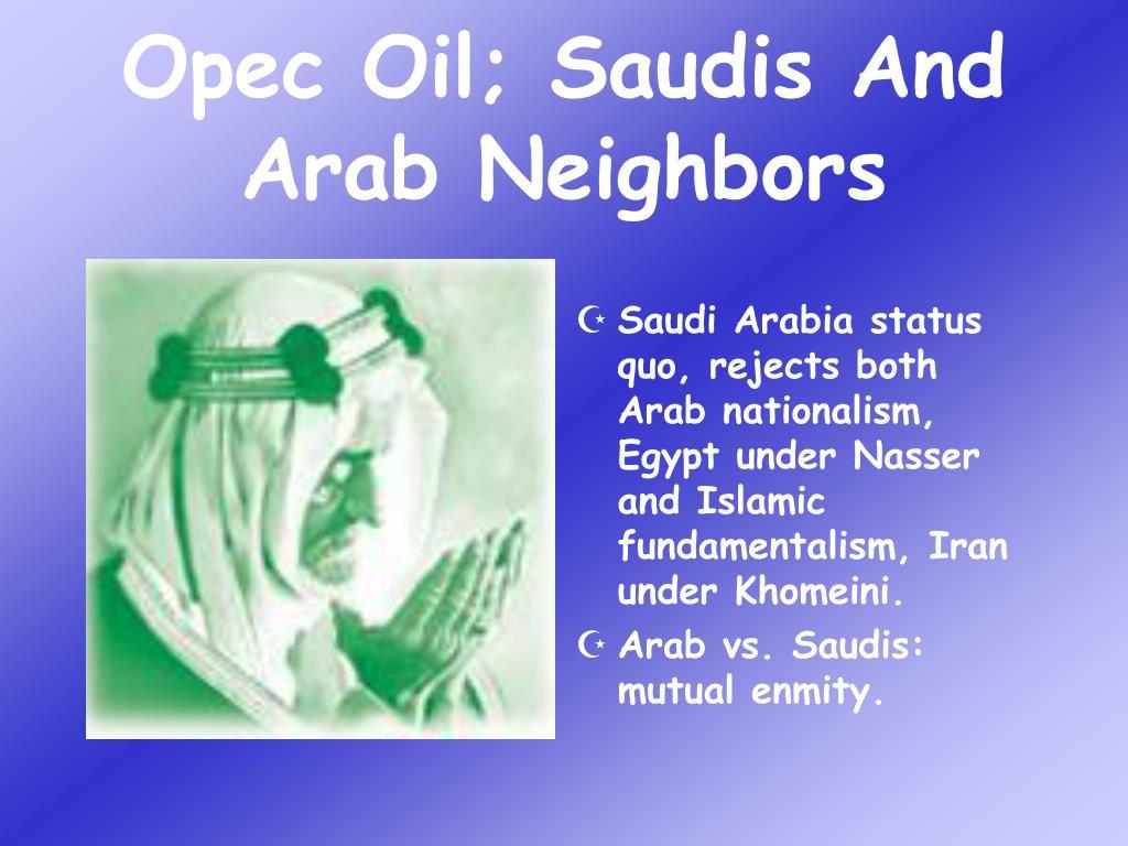 Opec Oil; Saudis And Arab Neighbors