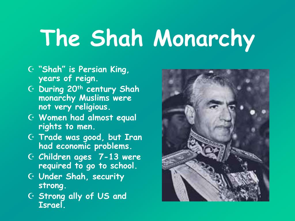 The Shah Monarchy