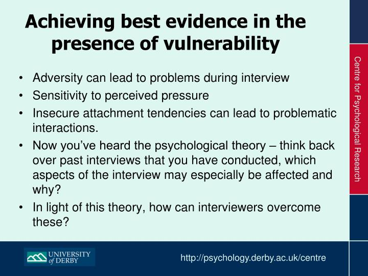 Achieving best evidence in the presence of vulnerability