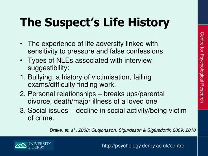 The Suspect's Life History